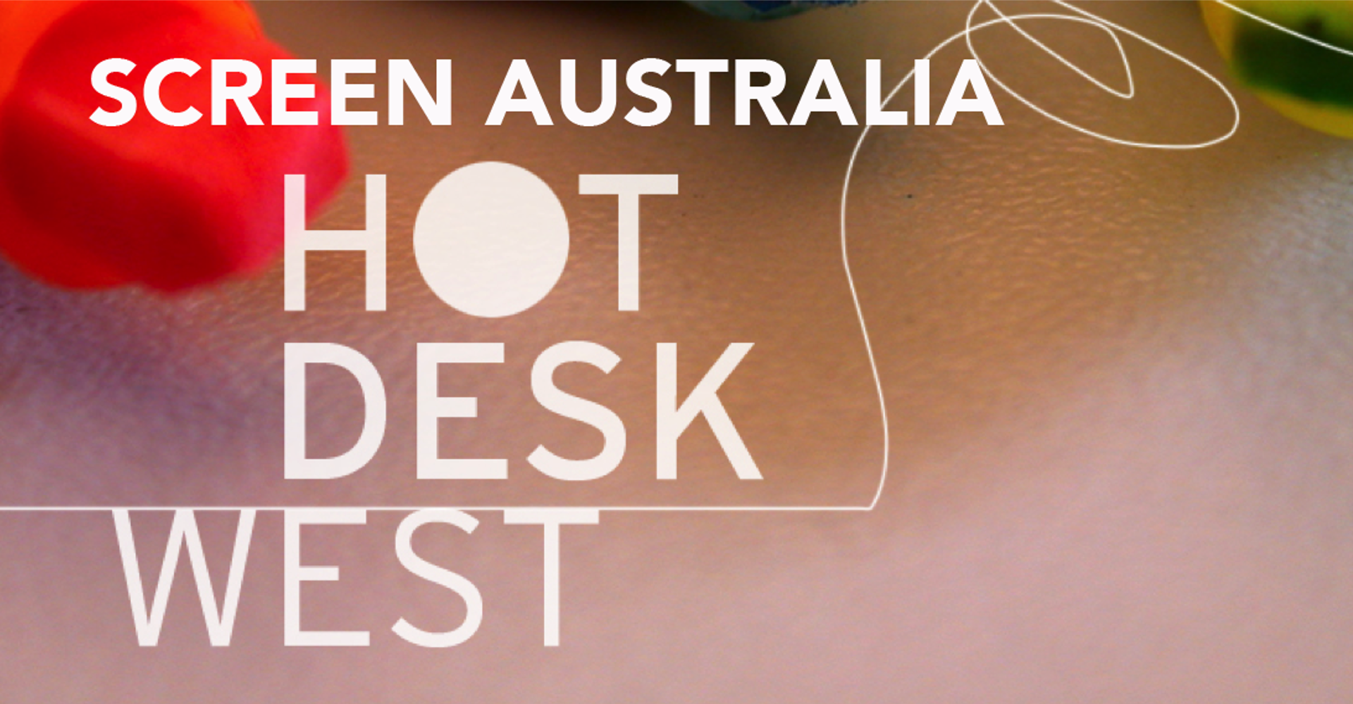 Screen Australia – Hot Desk West - Information & Cultural Exchange