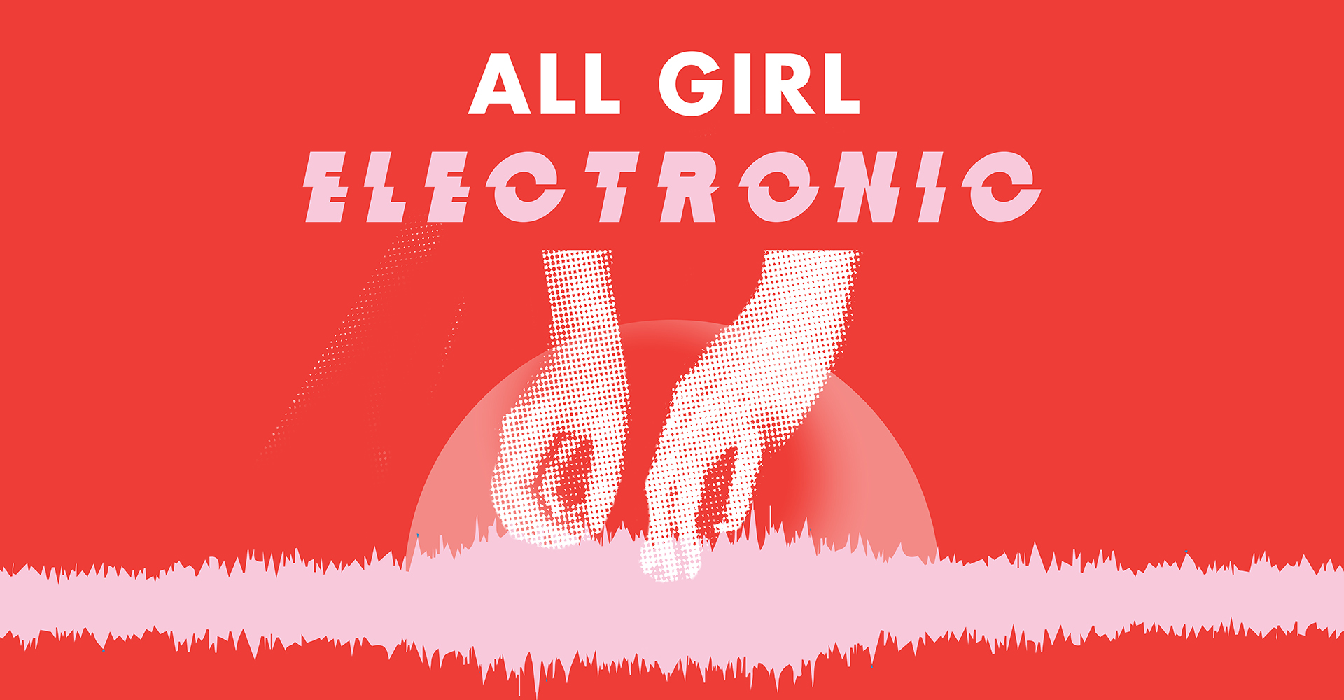 All Girl Electronic (2017) - Information & Cultural Exchange