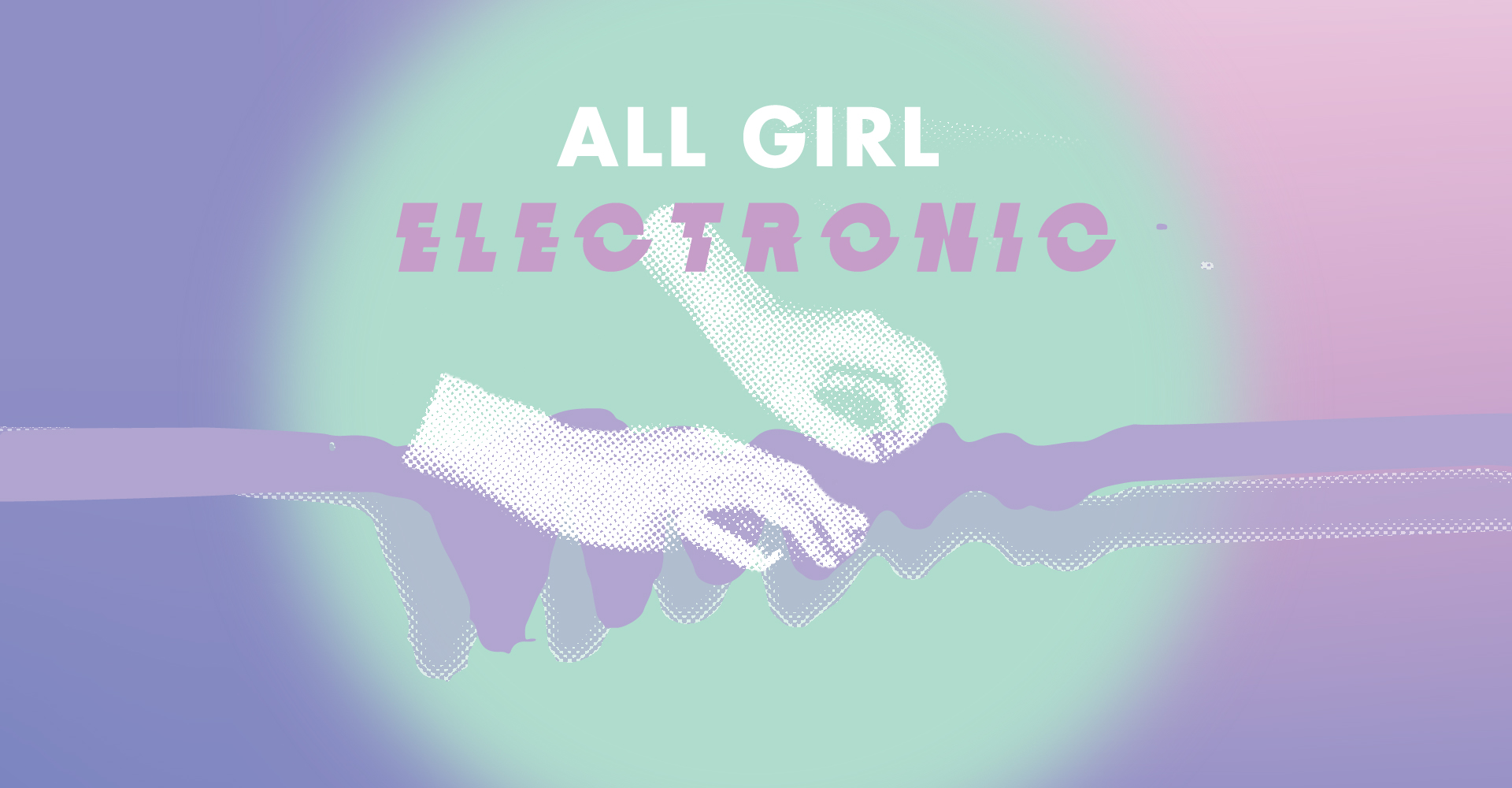 All Girl Electronic (2018) - Information & Cultural Exchange
